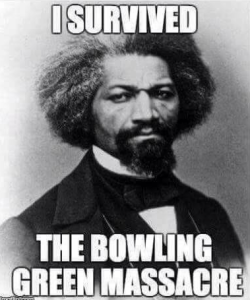 Frederick Douglass at Bowling Green massacre