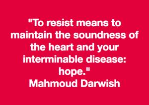 Mahmoud Darwish meme- To resist...