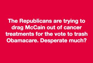 Republicans and McCain meme July 24 2017
