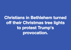 Christians in Bethlehem meme Dec 8 2017