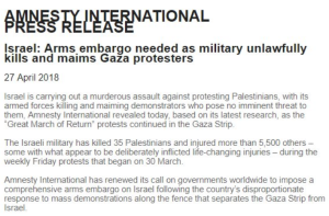Amnesty call for arms embargo on Israel Apr 27 2018